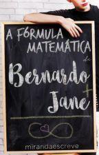 A fórmula matemática de Bernardo e Jane by mirandaescreve