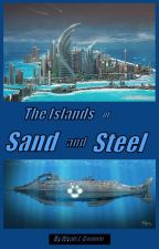 The Islands of Sand and Steel by Captain-Obvious