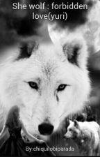 She wolfpire : forbidden love(yuri) by LOBITA_Y_LOBOS_P