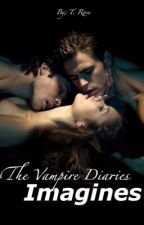 The Vampire Diaries Imagines. by TiaraRosee