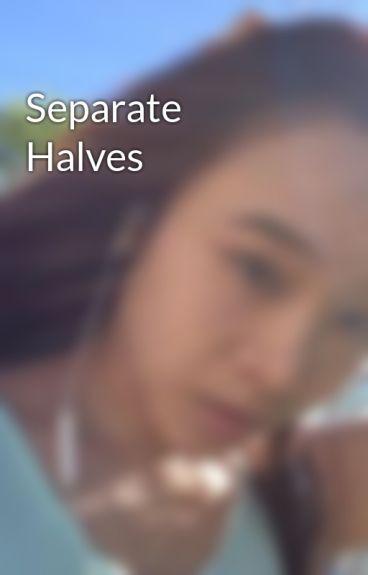 Separate Halves