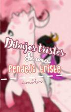 Dibujos Tristes De Una Pendeja Triste. -Terminado- by -ItsMeBalem-