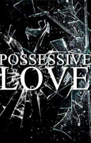 Possessive Love \Marcel Styles\