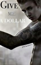 Give me a dollar (Jason Mccann) by fvckanita