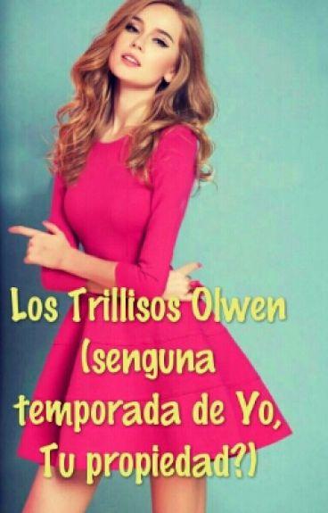 Los Trillisos Olwen (segunda temporada de Yo?,Tu Propiedad