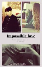 ''IMPOSSIBLE LOVE'' - (JIMIN) - (TN)  by xBTSxEXOx