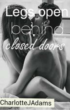 Legs open... behind closed doors. | Harry Styles | #Wattys2016 by CharlotteJAdams