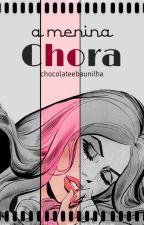 A menina Chora by chocolateEbaunilha