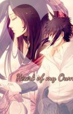 Heart of my Own (Sasuke Uchiha) by nek0zawakun