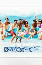 Novas Amizades by Zz_alana_zZ