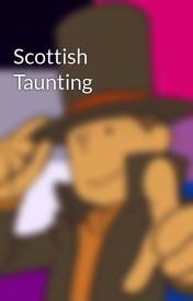Scottish Taunting by RainyMeadows