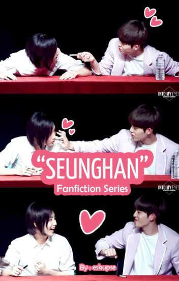 SEUNGHAN FanFiction Series
