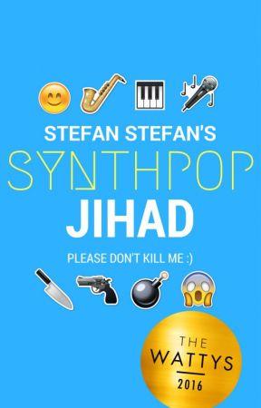 Stefan Stefan's Synthpop Jihad by WaltTwitman