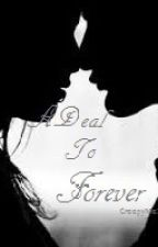 ADeal to Forever by CreepyMe213