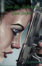 Dare Me  (Katherine Dare Series) by LeahHorne