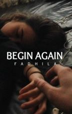 Begin Again by fxdeela