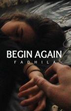 Begin Again by fxdeela