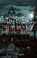 Quintessence of the evil by GlitteringGlimpses