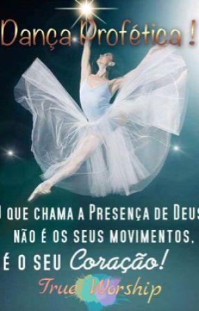 6482dd572e Manual de Dança Profética ! - O que é Dança Profética  ! - Wattpad
