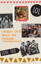 Random Stuff About The Monkees by RandomPerson0100