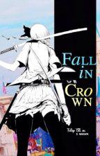 fallin c r o w n | Natsu x Reader  by sarcasticcupid