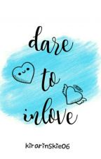 Dare To Inlove by kirarinskie06
