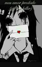 Meu Amor Proibido (Jeff The Killer) by lenicas
