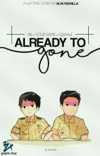 Already To Gone by ji_araa