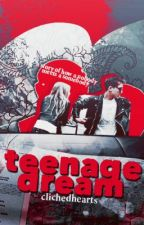 Teenage Dream by capitolsrebel