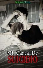 Mi carta de Suicidio [Yaoi/Gay]  by NaaniTou