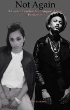 Not Again {Lauren London, August Alsina} by Devannicole