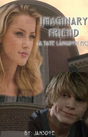 Imaginary Friend (Tate Langdon Fic) by Jan3doe