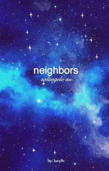 neighbors | solangelo au