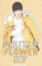 Shut Up! My Flower Boy by myungzy