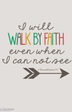 The Walk of Faith by ohhhkayganda