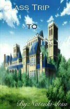 Class Trip to Italy (KHR Fanfiction) by Natsuki-desu