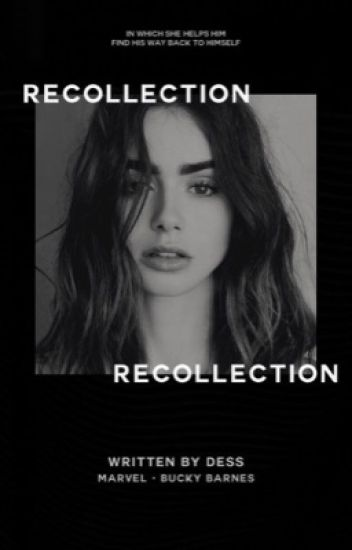 Recollection ★ Bucky Barnes
