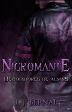 Nigromante [Depuradores de Almas - Vol. 1] © by LJBernalS