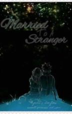 Married to a Stranger by lykskii