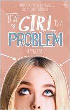 That Girl Is A Problem © | Miller's #1 | #OscarWOficial| by KwikkiChikki