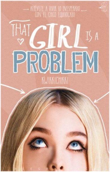That Girl Is A Problem © | Miller's #1 |#ProyectElegat2017#CarrotAwards2016|