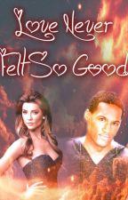 Love Never Felt So Good by KristieWilson2