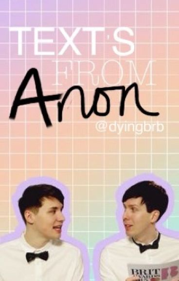 Text's From Anon (Phan Texts)