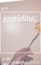 joyriding; by PastelMistake