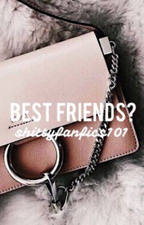 Best Friends? || Tradley *ON HOLD FOR RE- WRITE* by shittyfanfics101