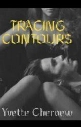 TRACING CONTOURS by Yvettecheroew