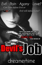 The Devil's Job (Complete) #Wattys2016 by dreamerhime