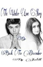 """""""The Winter Love Story"""" или """"Back to December"""" by Juslett"""