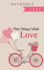 That Thing Called Love by katiecruz