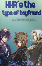 KHR'S The Type Of Boyfriend by Tsuki_Otaku